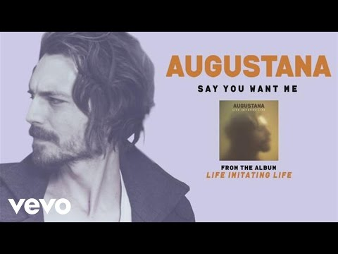 Augustana  Say You Want Me audio