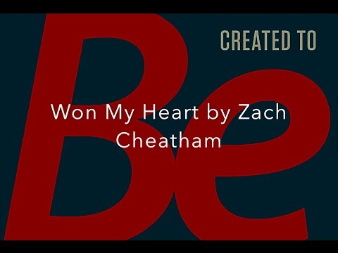Won My Heart - Zach Cheatham (Gateway)