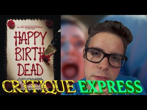 CRITIQUE EXPRESS - HAPPY BIRTHDEAD (sans spoil) streaming vf