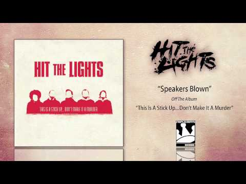 Hit The Lights - Speakers Blown
