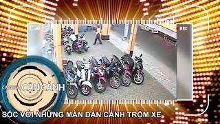 Sốc với những màn dàn cảnh trộm xe | CAMERA CẬN CẢNH 😱