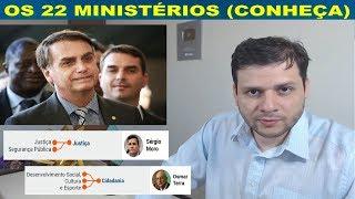 Concluído os 22 ministérios do Bolsonaro. Confira!