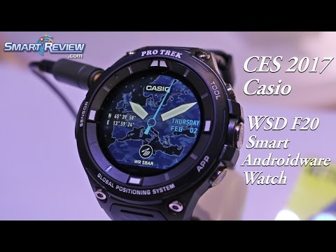 CES 2017   Casio Pro Trek WSD F20 Androidware Watch   Outdoor Smart Watch   SmartReview.com