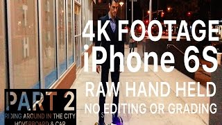 iPhone 6S Plus 4K video low light Test NYC Part 2 Hoverboard in Chelsea WestSide & Hudson Yards