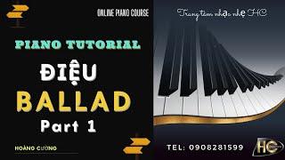 Hướng dẫn đệm điệu Ballad trên piano | Piano Tutorial | Ballad Part1