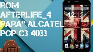 ROM AFTERLIFE 4  |•ALCATEL POP C3‬