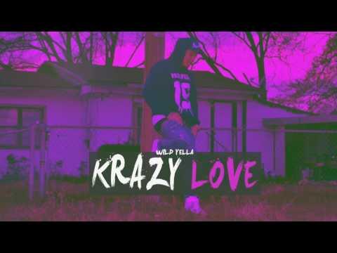 Wild Yella - Krazy Love