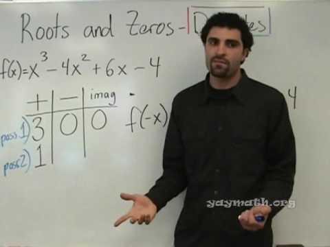 Algebra 2 – Roots and Zeros, Descartes Rule of...