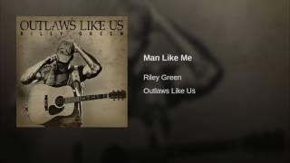 Riley Green Man Like Me