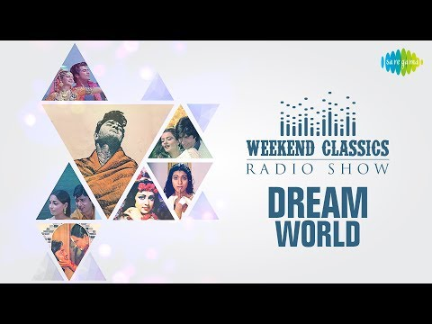 Weekend Classic Radio Show | Dreams World | Dekha Ek Khwab | Nainon Men Sapna | Mere Khwabon Mein