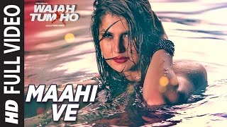 Maahi Ve Full Video Song HD Wajah Tum Ho | Neha Kakkar, Sana, Sharman, Gurmeet