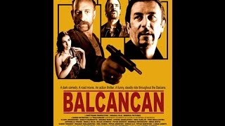 BalCanCan - Full Movie (Macedonian-Italian production) Eng Subs by Film&Clips