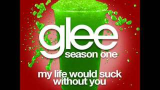 Watch Glee Cast My Life Would Suck Without You video