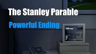 The Stanley Parable - Powerful Ending