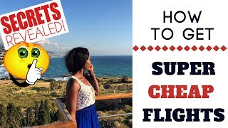 HOW TO GET CHEAP FLIGHTS 2018 | Sassy Funke