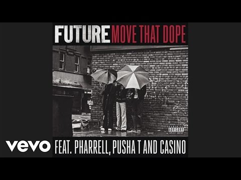 Future feat. Pharrell, Pusha T and Casino - Move That Dope (audio)