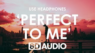 Anne Marie Perfect To Me 8d Audio