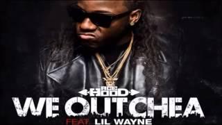 download lagu Ace Hood - We Outchea Feat. Lil Wayne Lyrics gratis