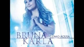 Bruna Karla  -  Toca   me Pai