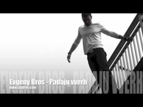 Evgeny Bros - Padaju vverh