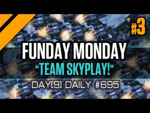 Day[9] Daily #695 - Funday Monday - Team Skyplay! - P3