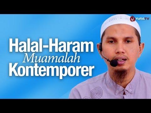 Pengajian Ekonomi Islam: Halal Haram Muamalah Kontemporer - Ustadz Dr. Erwandi Tarmizi, MA.