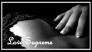 LOVE SUPREME SOULFUL HOUSE DJ MIX