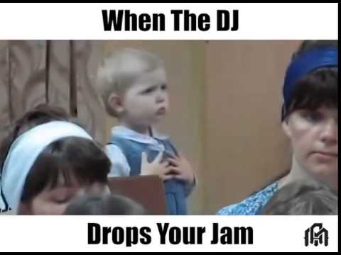 When The Dj Drops Your Jam...
