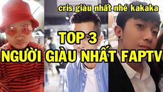 TOP 3 NGƯỜI GIÀU NHẤT FAPTV
