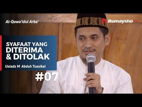 Al-Qowaidul Arba (07) : Syafaat yang Diterima dan yang Ditolak - Ustadz M Abduh Tuasikal