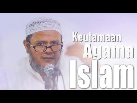 Kajian Islam: Keutamaan Agama Islam - Ustadz Mubarok Bamualim, Lc. M.HI.