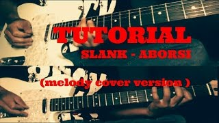 MELODY SLANK - ABORSI ( TUTORIAL ) cover Version