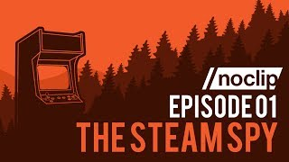 Noclip Podcast #01 - The Steam Spy