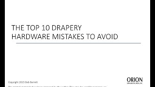 Top Ten Drapery Hardware Mistakes to Avoid