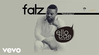 Falz - Ello Bae (Audio)