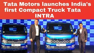 Tata Motors launches India's first Compact Truck Tata INTRA in Chennai