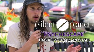 Silent Planet | Psychescape | Track-By-Track Analysis