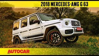 2018 Mercedes-AMG G 63 | First Drive Review | Autocar India