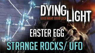 Dying Light Easter Egg | Strange Rocks UFO (The Following)