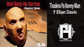 Bad Buay De Carton - Ganster Fulop (TIRADERA PA KENNY MAN Y ELIAN DAVIS)