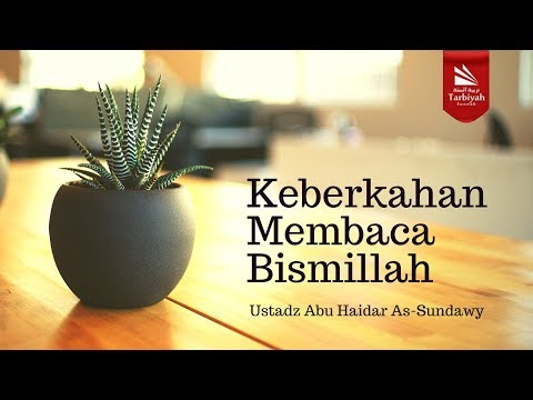Keberkahan Membaca Bismillah | Ustadz Abu Haidar As-Sundawy