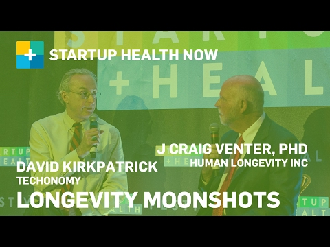 StartUp Health NOW: Longevity Moonshots, with Craig Venter, PhD