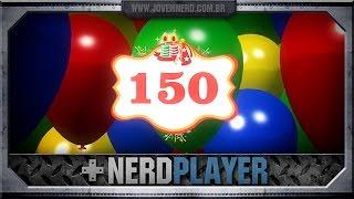 O melhor de 150 NerdPlayers | NerdPlayer 150