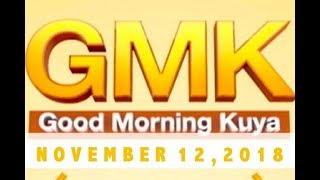 Good Morning Kuya (November 12, 2018)