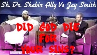 Did God Die for Our Sins? - FUNNY - Sh. Dr. Shabir Ally Vs Jay Smith