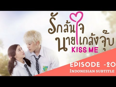 Kiss Me | Full Episode 20 (Last) | Thai Drama | Indo Subtitles