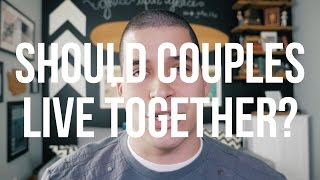 Should Couples Live Together Before Marriage?