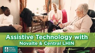 Partnered with Novalte & Central LHIN for Assistive Technology for people with disabilities