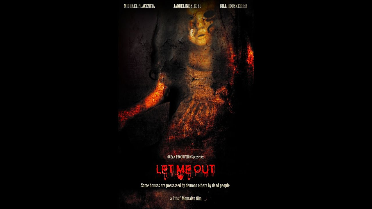 Let Me Out (2015) [English] DM - Michael Placencia, Jaqueline Siegel, Bill Houskeeper