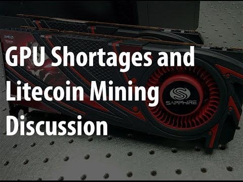 GPU Shortages and Litecoin Mining Discussion